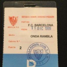 Coleccionismo deportivo: ACREDITACIÓN SEVILLA - FC BARCELONA (99/00). Lote 210484696