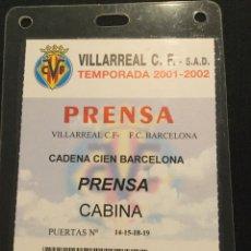 Coleccionismo deportivo: ACREDITACIÓN VILLARREAL - FC BARCELONA (01/02). Lote 210485278
