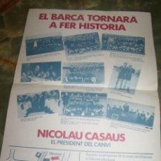Coleccionismo deportivo: CARTEL CAMPAÑA ELECTORAL F.C. BARCELONA CANDIDATURA DE NICOLAU CASAUS 42 X 30 CMS APROX. Lote 210490157