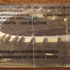 Coleccionismo deportivo: ENTRADA COMPLETA DE LA INAUGURACIÓN DEL ESTADIO DE ANOETA EN 1990 XII CAMPEONATO EUROPA ATLETISMO. Lote 210790635