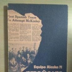 Coleccionismo deportivo: ESPAÑOLES EN EL MCKINLEY - EQUIPO ALASKA 71. Lote 211892503