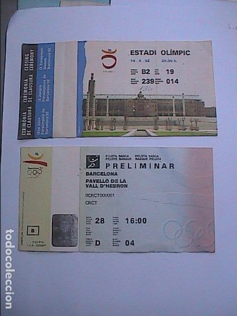 LOTE DE 2 ENTRADAS OLIMPIADAS BARCELONA 92. CEREMONIA CLAUSURA JUEGOS PARALIMPICOS Y PELOTA VASCA. (Coleccionismo Deportivo - Documentos de Deportes - Otros)