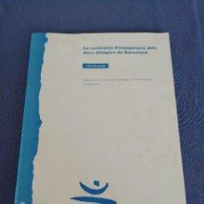 Coleccionismo deportivo: LA CEREMONIA D' INAUGURACIÓ DELS JOCS OLÍMPICS DE BARCELONA. LLIBRR DE PREMSA. EN CATALÀ. Lote 217349230