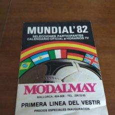 Coleccionismo deportivo: MUNDIAL' 82. SELECCIONES PARTICIPANTES. CALENDARIO OFICIAL. HORARIOS TV. PUBLICIDAD MODALMAY.. Lote 220247537