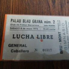 Coleccionismo deportivo: CI 125. ENTRADA DE LUCHA LIBRE. PALAU BLAU GRANA 1976. Lote 221463603