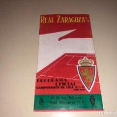 Coleccionismo deportivo: PROGRAMA FÚTBOL REAL ZARAGOZA LAS PALMAS ROMAREDA 1974. Lote 227768245