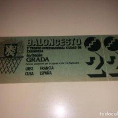 Coleccionismo deportivo: SEGUNDA ENTRADA BALONCESTO ZARAGOZA ESPAÑA FRANCIA URSS CUBA. Lote 228365310