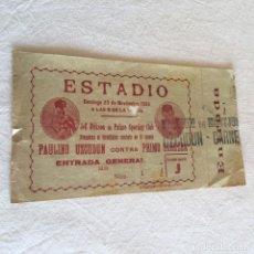 Coleccionismo deportivo: ENTRADA GENERAL ORIGINAL. COMBATE DE BOXEO. PAULINO UZCUDUN CONTRA PRIMO CARNERA. 23-11-1930.. Lote 233428580