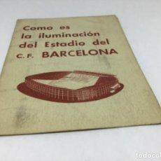 Coleccionismo deportivo: COMO ES LA ILUMINACION DEL ESTADIO F.C. BARCELONA - INAGURACION DEL ESTADIO AÑO 1957. Lote 234429610