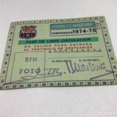 Coleccionismo deportivo: F.C. BARCELONA - PASE DE LIBRE CIRCULACION - TEMPORADA 1974-1975. Lote 235959165