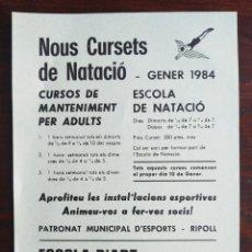 Coleccionismo deportivo: FULLETÓ, NOUS CURSETS DE NATACIÓ GENER 1984 PATRONAT MUNICIPAL D´ESPORTS RIPOLL. Lote 236969720