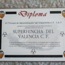 Coleccionismo deportivo: DIPLOMA SUPERHINCHA VALENCIA CLUB FUTBOL.. Lote 243364865