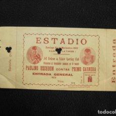 Coleccionismo deportivo: BOXEO-ENTRADA DEL COMBATE PAULINO UZCUDUN VS PRIMO CARNERA -23 NOVIEMBRE 1930-VER FOTOS-(K-1915). Lote 243661480
