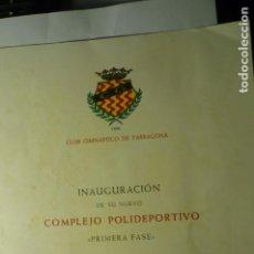 Coleccionismo deportivo: PROGRAMA DOBLE SALUDA PRESIDENTE GIMNASTICO-NASTIC TARRAGONA INAUGURACION COMPLEJO POLID-1972-HOJA. Lote 246800320
