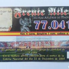 Coleccionismo deportivo: LOTERÍA FRENTE ATLETICO ULTRAS ATLETICO DE MADRID 2005 NAVIDAD. Lote 255370360