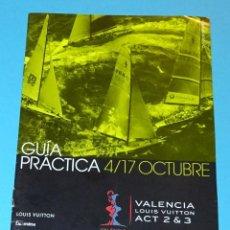 Coleccionismo deportivo: GUÍA PRÁCTICA 4/17 OCTUBRE. VALENCIA LOUIS VUITTON ACT 2 & 3. 32 AMERICA'S CUP. Lote 257349555