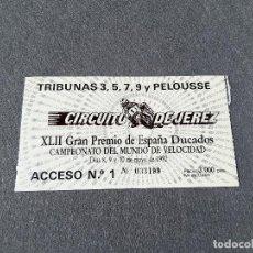 Coleccionismo deportivo: ENTRADA DEL CIRCUITO DE JEREZ. XLII GRAN PREMIO DE MOTOCICLISMO DE ESPAÑA DUCADOS. 1992. Lote 263109265