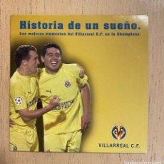Coleccionismo deportivo: CD-ROM VILLARREAL CF. HISTORIA DE UN SUEÑO. LOS MEJORES MOMENTOS DEL VILLARREAL EN LA CHAMPIONS.. Lote 266882579
