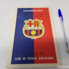 Coleccionismo deportivo: CALENDARIO CAMPEONATO NACIONAL DE LIGA 1944-1945 OBSEQUIO FUTBOL CLUB BARCELONA CON PUBLICIDAD. Lote 267744554