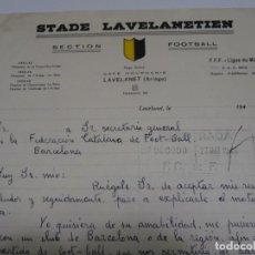 Coleccionismo deportivo: CARTA FOOTBALL STADE LAVELANETIEN - ORGANIZACIÓN PARTIDO CONTRA EL FC BARCELONA 1947 / 48. Lote 268600234