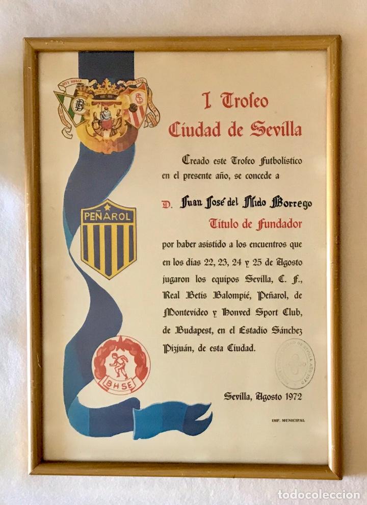 FÚTBOL. I TROFEO CIUDAD DE SEVILLA - TÍTULO FUNDADOR. REAL BETIS BALOMPIÉ - PEÑAROL -BUDAPEST HÓNVED (Coleccionismo Deportivo - Documentos de Deportes - Otros)
