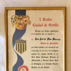 Collectionnisme sportif: FÚTBOL. I TROFEO CIUDAD DE SEVILLA - TÍTULO FUNDADOR. REAL BETIS BALOMPIÉ - PEÑAROL -BUDAPEST HÓNVED. Lote 268606634
