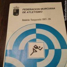 Coleccionismo deportivo: FEDERACIÓN MURCIANA DE ATLETISMO ANUARIO 1983 1984. Lote 268863589