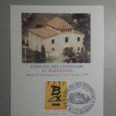 Coleccionismo deportivo: EXPOFILL CENTENARIO F.C. BARCELONA - FUTBOL CLUB - 14 AL 16 DE MARZO 1999. Lote 276992153