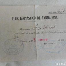 Coleccionismo deportivo: ANTIGUA AUTORIZACION DE VISITA.CLUB GIMNASTICO TARRAGONA.NASTIC.SOCIO 417. JOSE MASET? 1917. Lote 277540893