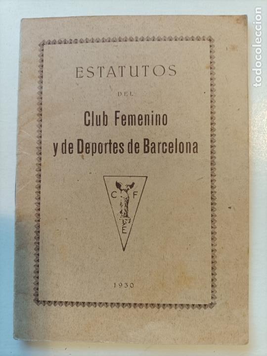 ESTATUTOS DEL CLUB FEMENINO Y DE DEPORTES DE BARCELONA 1930 (Coleccionismo Deportivo - Documentos de Deportes - Otros)