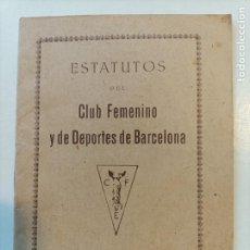 Coleccionismo deportivo: ESTATUTOS DEL CLUB FEMENINO Y DE DEPORTES DE BARCELONA 1930. Lote 287947828