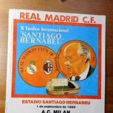 Coleccionismo deportivo: PROGRAMA.X TROFEO SANTIAGO BERNABEU.REAL MADRID-A.C MILAN. 1988.. Lote 288221443