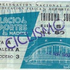 Coleccionismo deportivo: ENTRADA - TRIBUNA SUPERIOR - CICLISMO - PALACIO DE LOS DEPORTES DE MADRID (1960). Lote 288355573