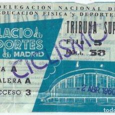 Coleccionismo deportivo: ENTRADA - TRIBUNA SUPERIOR - CICLISMO - PALACIO DE LOS DEPORTES DE MADRID (1960). Lote 288355628