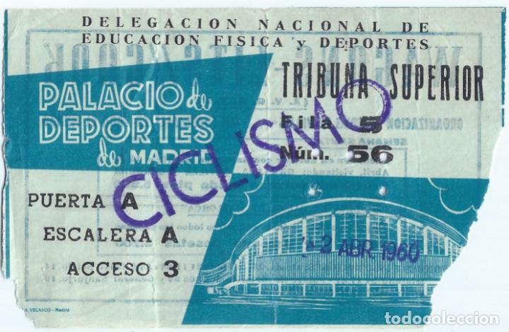 ENTRADA - TRIBUNA SUPERIOR - CICLISMO - PALACIO DE LOS DEPORTES DE MADRID (1960) (Coleccionismo Deportivo - Documentos de Deportes - Otros)