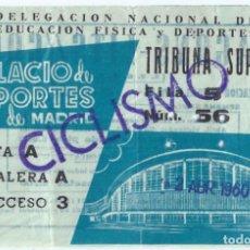 Coleccionismo deportivo: ENTRADA - TRIBUNA SUPERIOR - CICLISMO - PALACIO DE LOS DEPORTES DE MADRID (1960). Lote 288355713