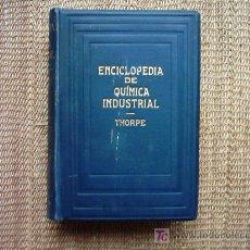 Enciclopedias antiguas: ENCICLOPEDIA DE QUIMICA INDUSTRIAL POR SIR EDWARD THORPE. 1923. TOMO V (N-Q). ILUSTRADA. . Lote 26191493