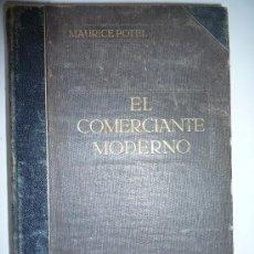 Enciclopedias antiguas: EL COMERCIANTE MODERNO. TOMO I. MAURICE POTEL - FIRMADO POR: GUILLERMO GRAELL - VER FOTO. Lote 19767032