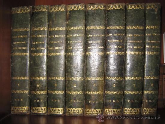 LOS HÉROES Y LAS MARAVILLAS DEL MUNDO. 1855. 8 TOMOS (Libros Antiguos, Raros y Curiosos - Enciclopedias)