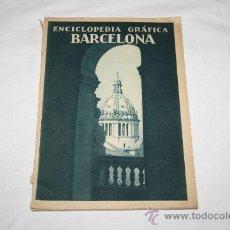 Enciclopedias antiguas: 1460- 'ENCICLOPEDIA GRÁFICA BARCELONA' POR VICENTE CLAVEL. FOTOS DE SORIANO, ARXIU DE 1929. Lote 27371407