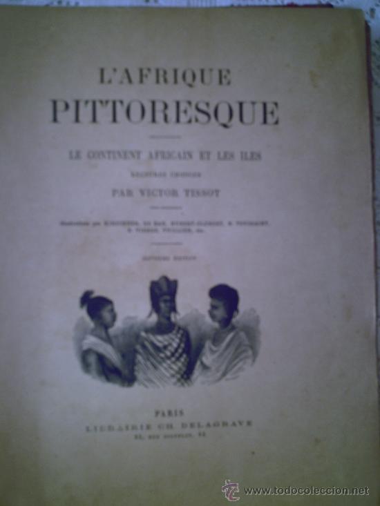 Enciclopedias antiguas: LAFRIQUE PITTORESQUE - Foto 2 - 27319515