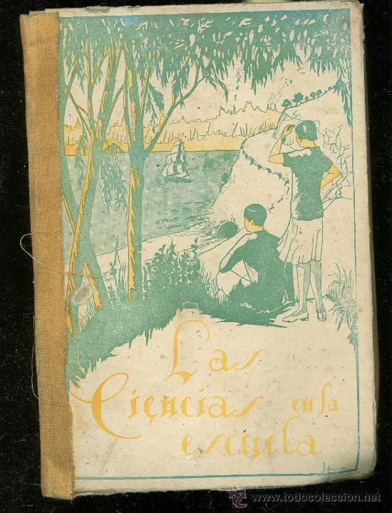 LAS CIENCIAS EN LA ESCUELA. AURELIO R. CHARENTÓN. EDITORIAL ESTUDIO, MADRID, 1926 (Libros Antiguos, Raros y Curiosos - Enciclopedias)