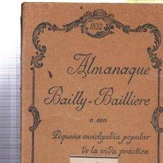 Enciclopedias antiguas: ALMANAQUE BAILLY-BAILLIERE 1932, PEQUEÑA ENCICLOPEDIA POPULAR VIDA PRÁCTICA, MADRID, PUBLICITARIA. Lote 34076364