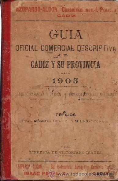 GUÍA OFICIAL COMERCIAL DESCRIPTIVA DE CÁDIZ Y SU PROVINCIA PARA 1905, AZOPARDO ALCÓN (Libros Antiguos, Raros y Curiosos - Enciclopedias)