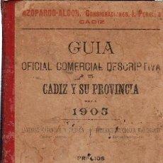Enciclopedias antiguas: GUÍA OFICIAL COMERCIAL DESCRIPTIVA DE CÁDIZ Y SU PROVINCIA PARA 1905, AZOPARDO ALCÓN. Lote 35527270