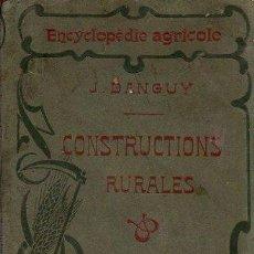 Enciclopedias antiguas: ENCYCLOPEDIE AGRICOLE, DANGUY, CONSTRUCTIONS RURALES, PARIS, BAILLIERE Y FILS. Lote 35906521