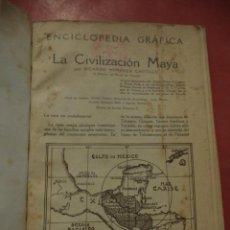 Enciclopedias antiguas: ENCICLOPEDIA GRÁFICA. LA CIVILIZACIÓN MAYA. RICARDO MIMENZA CASTILLO. EDITORIAL CERVANTES. AÑOS 1929. Lote 39625654