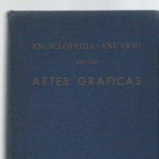 Enciclopedias antiguas: ENCICLOPEDIA ANUARIO DEL PAPEL ARTES GRÁFICAS Y MATERIAL ESCRITORIO,ED.COMERCIO Y ECONOMÍA, MADRID. Lote 43646817