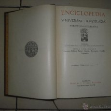 Enciclopedias antiguas: ENCICLOPEDIA UNIVERSAL ILUSTRADA EUROPEO AMERICANA . TOMO XLVII. ESPASA CALPE 1927. Lote 43856029