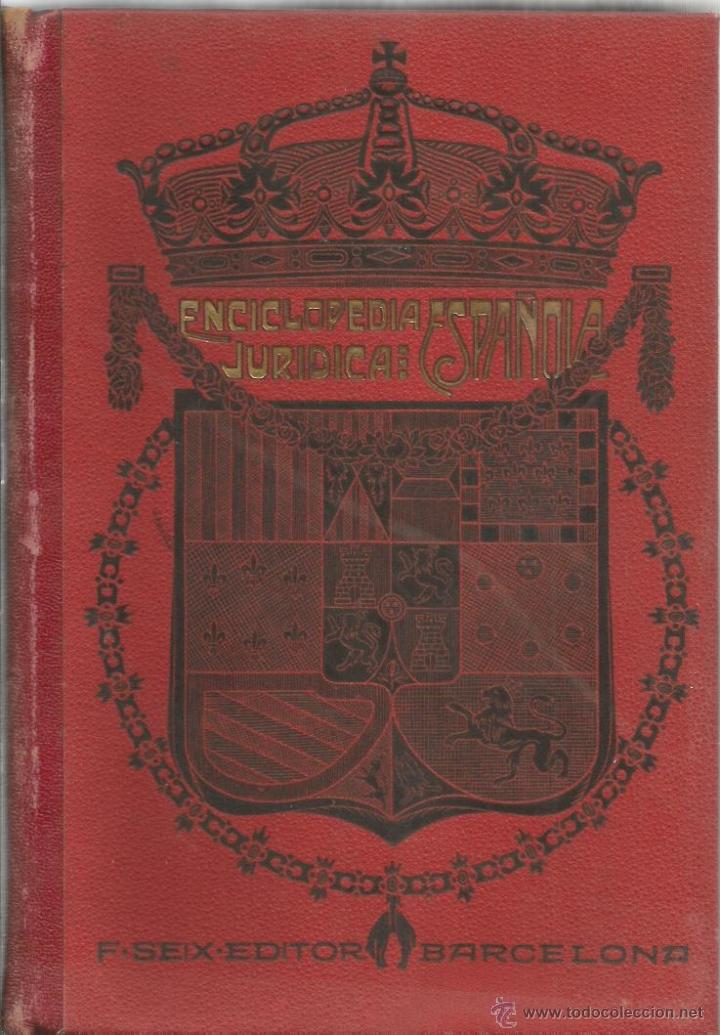** ENCICLOPEDIA JURIDICA ESPAÑOLA - F. SEIX EDITOR 1910 - TOMO XXIV - ORD-POD (Libros Antiguos, Raros y Curiosos - Enciclopedias)